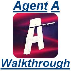 Agent A Chapter 5 [The Final Blow] Walkthrough Or Solution